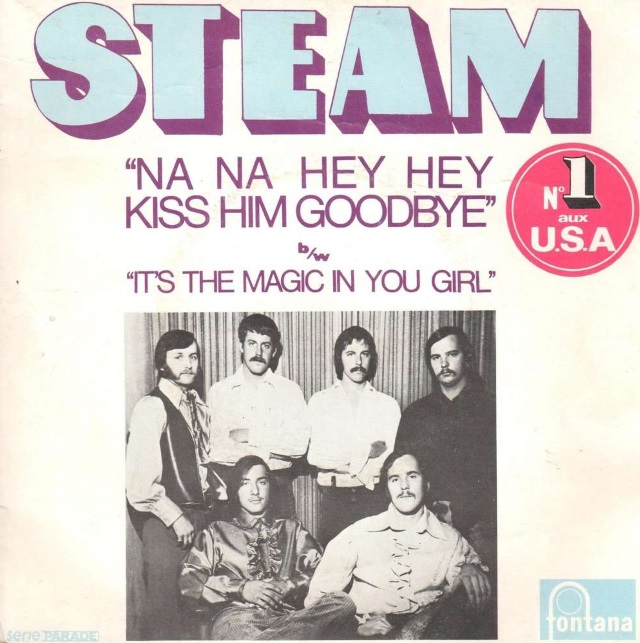 Steam - Na Na Hey Hey - Kiss Him Goodbye